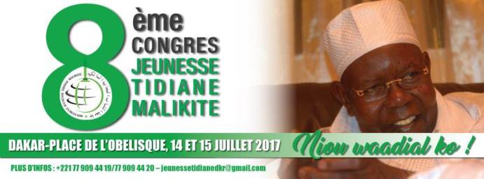 8éme Congrès National de la Jeunesse Tidjane Malikite: Vendredi 14 et Samedi 15 Juillet 2017 à la Place de l'Obélisque