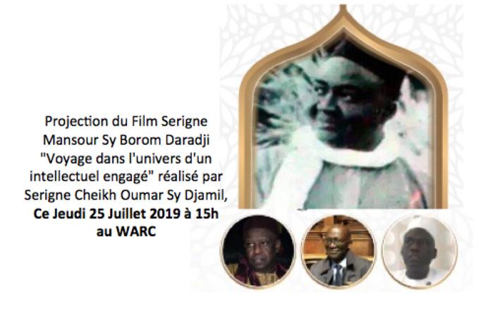 """INVITATION - Projection au WARC du Film Serigne Mansour Sy Borom Daradji """"Voyage dans l'univers d'un intellectuel engagé"""" réalisé par Serigne Cheikh Oumar Sy Djamil,  Ce Jeudi 25 Juillet 2019 à 15h"""