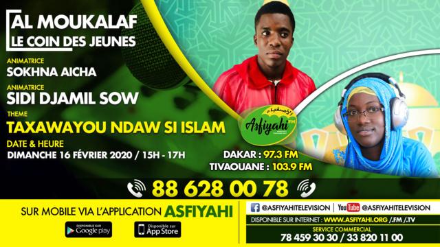AL MOUKALAF DU 16 FEVRIER 2020 RESENTE PAR SOKHNA AICHA THEME: TAKHAWAYOU NDAW SI ISLAM