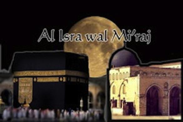 Al isra wal Mi'raj ou le voyage et l'Ascension nocturnes du Prophète Muhammad ( SAW) 27 Rajab 1439 - Vendredi 13 Avril 2018