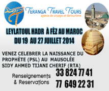 DU 19 AU 27 JUILLET 2014 : Venez Célébrer la nuit du Leylatoul Hadr au Mausolée de Seydina Cheikh Ahmed Tidiany Cherif ( rta) avec Teranga Travel Tours