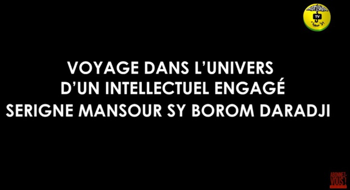 DOCUMENTAIRE - Serigne Mansour Sy Borom Daara Ji: Voyage d'un Intellectuel engage