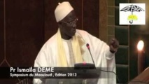 VIDEO - SYMPOSIUM MAWLID 2013 : Intervention du Pr Ismaila Déme de la Ligue Islamique Mondiale