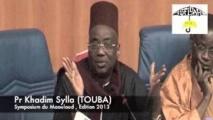 VIDEO - SYMPOSIUM MAWLID 2013 :  Pr Khadim Sylla de Touba invite à la vulgarisation des ouvrages Massâlikoul Djinân de Serigne Touba et Kifâyatou Râghibîne d'El Hadj Malick Sy