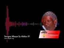 AUDIOS - Serigne Mbaye Sy Abdou : Vie et Oeuvre de El Hadj Mansour SY Malick (rta)