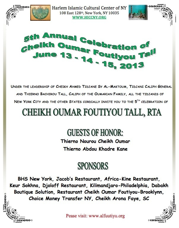 NEW YORK - 5TH ANNUEL  CELEBRATION OF CHEIKH OUMAR FOUTIYOU TALL : June , 13 , 14 , 15 , 2013