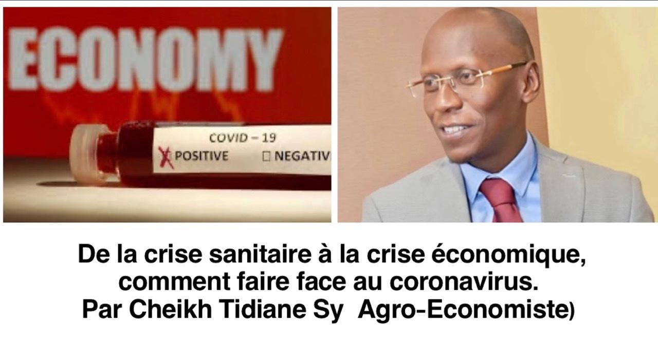De la crise sanitaire à la crise économique, Comment faire face au coronavirus (Par Serigne Cheikh Tidiane Sy Al Amine, Agro-Economiste)