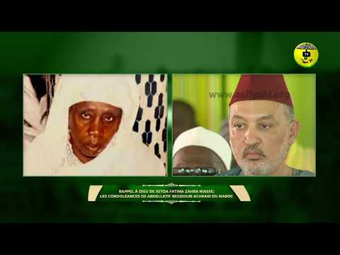 Rappel à Dieu de Seyda Fatima Zahra Niasse: Les Condoléances de Abdellatif Begdouri Achkari du Maroc