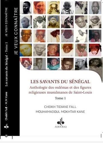 Bonnes feuilles de l'ouvrage : les savants du Sénégal, anthologie des oulémas et des figures religieuses musulmanes des Saint-Louis:Saint Louis rend hommage à ses érudits