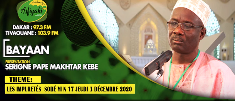 AL BAYAAN - Les Impuretés (SOBÉ YI) - Par Pape Makhtar Kebe