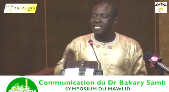 VIDEO - SYMPOSIUM MAWLID 2014 - Communication du Dr Bakary Samb : Tivaouane et le rayonnement de la Tijâniyya : un foyer intellectuel à l'épreuve du renouveau