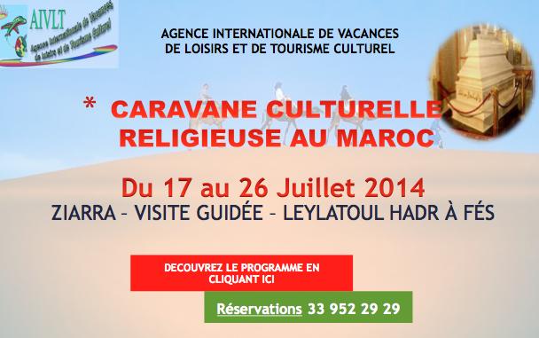 CARAVANE CULTURELLE RELIGIEUSE AU MAROC: Du 17 au 26 Juillet 2014