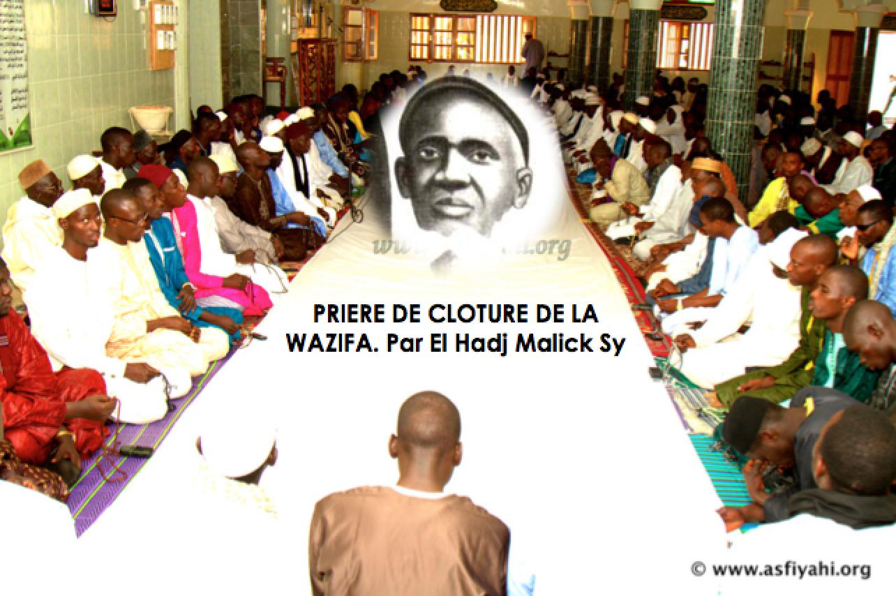 Traduction de la prière de fermeture de la  Wazifa faite par l'intellectuel de renom Seyyid El Hadj Malick Sy (rta)