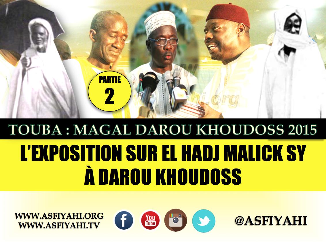VIDEO - MAGAL DAROU KHOUDOSS 2015 - Suivez l'exposition sur El Hadj Malick Sy et sa famille, suivie de la ceremonie officielle