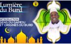 LUMIERE BURD - INTRODUCTION - Sens du Gamou et Origines de la Bourda)