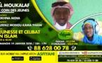 AL MOUKALAF DU 19 JAN2020 PAR SOKHNA AICHA THEME JEUNESSE ET CIBLE EN ISLAM INVITE MODOU KAMA THIAW