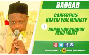 VIDEO - BAOBAB - Suivez la Conférence de la Dahira Khairy Wal Minnaty (1ere Partie, Animation Doudou Kend Mbaye et Allocutions de Bienvenue)