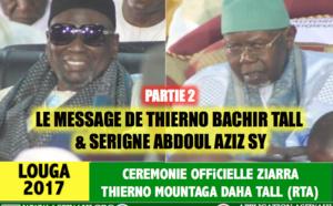 Partie 2 - ZIARRA LOUGA 2017 - Le Message de Thierno Bachir Tall et Serigne Abdoul Aziz SY Al Amine