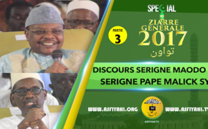 P3 - VIDEO - ZIARRE GENERALE 2017 - Discours de Serigne Maodo Sy Dabakh et Serigne Pape Malick SY