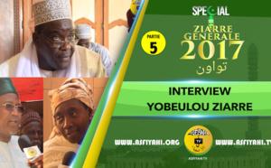 P5 - VIDEO - YOBEULOU ZIARRE GENERALE 2017- Entretien avec Serigne Ahmada SY Djamil , Oustaz Idrissa Diop et Sokhna Aida Sy Dabakh