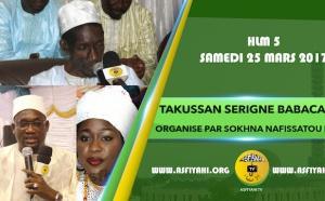 VIDEO - 25 MARS 2017 AUX HLM - Suivez le Takoussan Serigne Babacar Sy (rta) organisé par Sokhna Nafissatou Ngom et animé par Oustaz Pape Hann