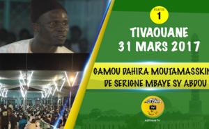 Partie 1 - VIDEO - TIVAOUANE - GAMOU MOUTAMASSIKINA 2017 - Suivez la Causerie de Serigne Souleymane Ba, accompagné  de Abdoul Aziz Mbaaye