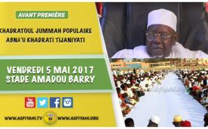 ANNONCE VIDEO - Suivez l'appel de la Grande Khadratoul Jummah organisée par le Mouvement Abnâ'u Khadraty Tidjaniyati, le Vendredi 5 Mai 2017 au Stade Amadou Barry de Guédiawaye, sous la presidence de Serigne Abdoul Aziz SY Al Amine
