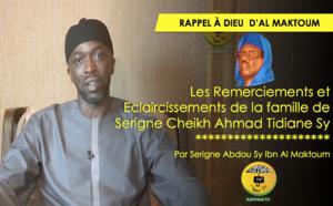 VIDEO - Les Remerciements et Eclaircissements de la famille de Serigne Cheikh Ahmad Tidiane Sy - Par Serigne Abdou Sy Ibn Al Maktoum