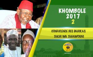 VIDEO - KHOMBOLE 2017 - Suivez la Conférence des Dahiras Takhi Wa Tahawouni présidée par le Khalif Général des Tidianes, Serigne Abdoul Aziz SY AL Amine
