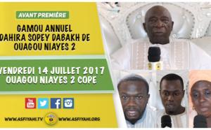 ANNONCE - Suivez l'avant-Première de la 19éme édition du Gamou Annuel Dahira Sopey Dabakh, ce Vendredi 14 Juillet 2017 à Ouagou Niayes 2 Copé