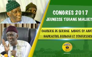 VIDEO - Congrès de la Jeunesse Tidiane Malikite, Causerie de Serigne Mbaye Sy Abdou (Hadratoul Djumah et Conférence de Clôture)