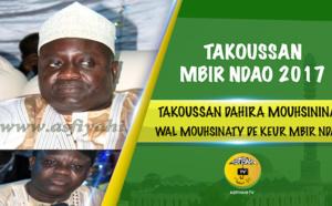 VIDEO - MBIR NDAO 2017 - Suivez le Takoussan de la Dahira Mouhsinina Wal Mouhsinaty de Keur Mbir Ndao, presidé par Serigne Habib Sy Mansour