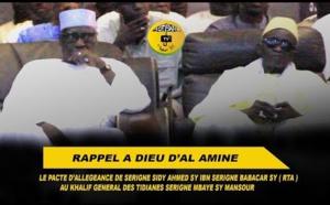 VIDEO - RAPPEL A DIEU D'AL AMINE - Le Pacte d'allegeance de Serigne Sidy Ahmed Sy à Serigne Mbaye Sy Mansour