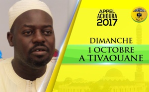 VIDEO - ZIARRA ACHOURA 2017 CE DIMANCHE 1ER OCTOBRE À TIVAOUANE : Suivez l'Appel de Serigne Moustapha Sy Abdou
