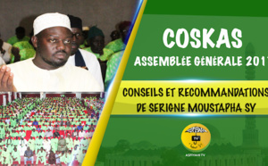 VIDEO - COSKAS - Assemblée Générale 2017 - Les Conseils et Recommandations de Serigne Moustapha SY Abdou