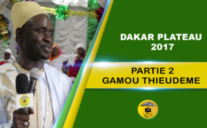 VIDEO - DAKAR PLATEAU - Suivez le Gamou de Thieudéme 2017, animé par Serigne Tafsir Abdourahmane Gaye