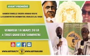 ANNONCE - Suivez l'avant-premiere du Gamou famille Cheikh Ahmad Guéye et la Djamiyatou Da'Awatoul khalqi ilal haqqi, le Vendredi 16 Mars 2018 à Thiés Quartier Sampathé