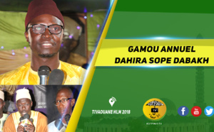 VIDEO -  HLM TIVAOUANE 2018 - GAMOU ANNUEL DAHIRA SOPE DABAKH ANIMÉ PAR SERIGNE SOULEYMANE BA