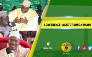 VIDEO - LOUGA 2018 - Suivez la Conférence  de l'Intistut Borom Daara Ji de Serigne Ahmed Sarr, sous la presidence de Serigne Habib Sy Mansour