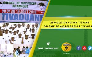 VIDEO - TIVAOUANE 2018 -  Le Film de la Colonie de Vacances 2018 à Tivaouane de l'association Action Tidiane