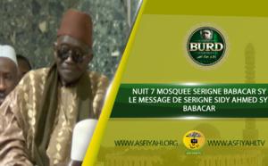 VIDEO - 7éme Nuit Burd: Le Message de Serigne Sidy Ahmed SY Ibn Serigne Babacar Sy