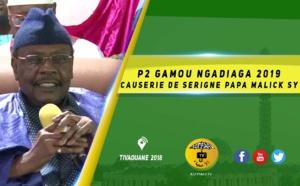 VIDEO -  Gamou Ngadiaga 2019 - Causerie de Serigne Papa Malick Sy - Animation de Cheikh Tidiane Mbaaye
