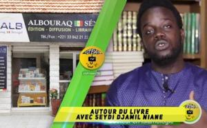 "VIDEO -  ""Autour du Livre"" avec Seydi Djamil Niane : Docteur en Islamologie"