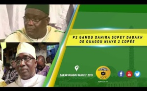 VIDEO - Gamou Dahira Sopéy Dabakh de Ouagou Niaye 2 Copée - Edition 2019