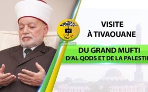 VIDEO - La Visite à Tivaouane du Grand MUFTI d'Al Qods et de la Palestine Cheikh Mohamed Hussein