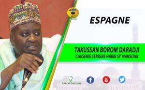 ESPAGNE - BARCELONE : Suivez le Takussan Borom Daradji du Dahiratoul Moutahabina Fillahi de Barcelone présidé par Serigne Habib Sy Mansour et animé par El Hadji Sam Mboup