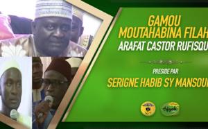 VIDEO - GAMOU ARAFAT CASTOR RUFISQUE 2020, présidé par Serigne Habib Sy Mansour et animé par Abdoul Aziz Mbaaye, Sam Mboup, Oustaz Modou Fall