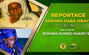 VIDÉO - REPORTAGE : Suivez le reportage sur la Vie de Sokhna Oumou Khairy Sy Borom Wagne Wi racontée par sa fille Sokhna Daba Mbaye