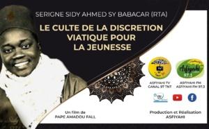 FILM DOCUMENTAIRE - Serigne Sidy Ahmed Sy Babacar: Le Culte de la Discrétion