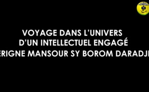 DOCUMENTAIRE - Serigne Mansour Sy Borom Daara Ji: Voyage d'un Intellectuel engage